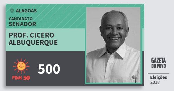 Santinho Prof. Cicero Albuquerque 500 (PSOL) Senador | Alagoas | Eleições 2018