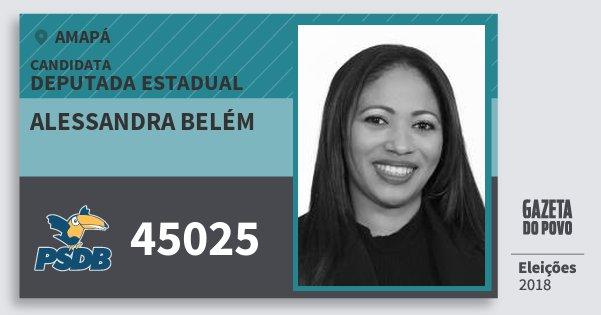 Santinho Alessandra Belém 45025 (PSDB) Deputada Estadual | Amapá | Eleições 2018