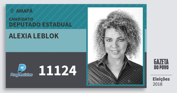 Santinho Alexia Leblok 11124 (PP) Deputado Estadual | Amapá | Eleições 2018