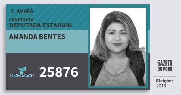 Santinho Amanda Bentes 25876 (DEM) Deputada Estadual | Amapá | Eleições 2018