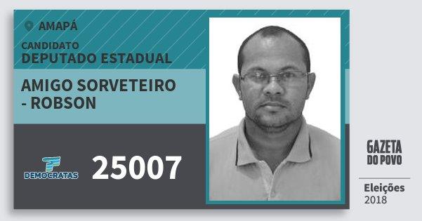 Santinho Amigo Sorveteiro - Robson 25007 (DEM) Deputado Estadual | Amapá | Eleições 2018