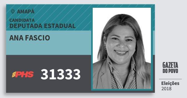 Santinho Ana Fascio 31333 (PHS) Deputada Estadual | Amapá | Eleições 2018