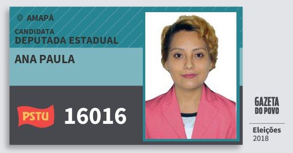 Santinho Ana Paula 16016 (PSTU) Deputada Estadual | Amapá | Eleições 2018