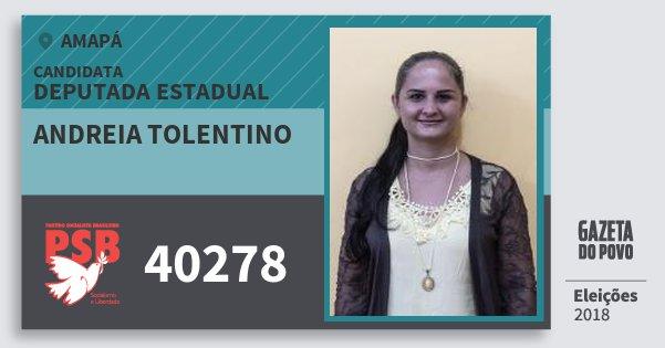 Santinho Andreia Tolentino 40278 (PSB) Deputada Estadual | Amapá | Eleições 2018