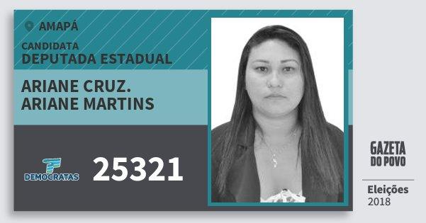 Santinho Ariane Cruz. Ariane Martins 25321 (DEM) Deputada Estadual | Amapá | Eleições 2018