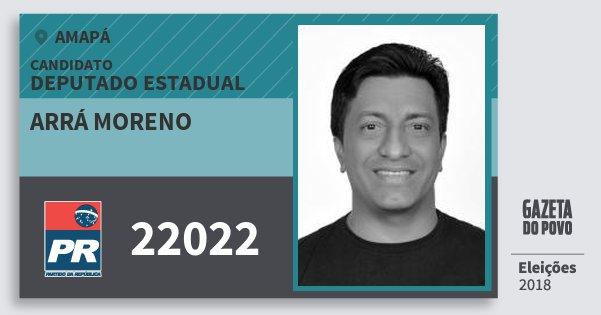Santinho Arrá Moreno 22022 (PR) Deputado Estadual | Amapá | Eleições 2018