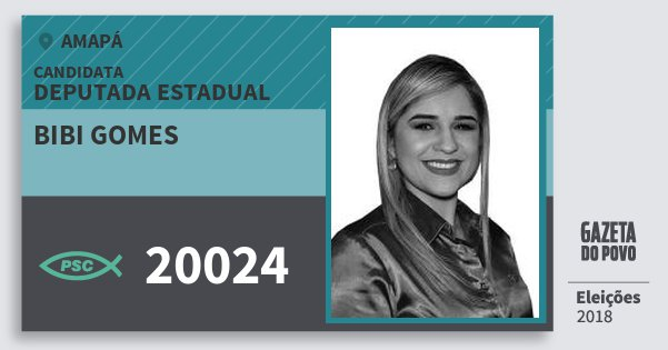 Santinho Bibi Gomes 20024 (PSC) Deputada Estadual | Amapá | Eleições 2018