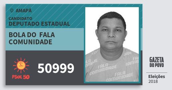 Santinho Bola do  Fala Comunidade 50999 (PSOL) Deputado Estadual | Amapá | Eleições 2018