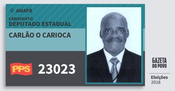 Santinho Carlão O Carioca 23023 (PPS) Deputado Estadual | Amapá | Eleições 2018