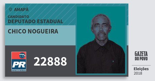 Santinho Chico Nogueira 22888 (PR) Deputado Estadual | Amapá | Eleições 2018
