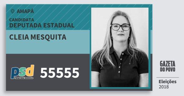 Santinho Cleia Mesquita 55555 (PSD) Deputada Estadual | Amapá | Eleições 2018