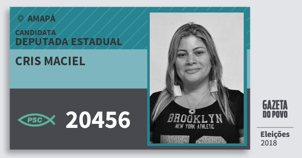 Santinho Cris Maciel 20456 (PSC) Deputada Estadual | Amapá | Eleições 2018