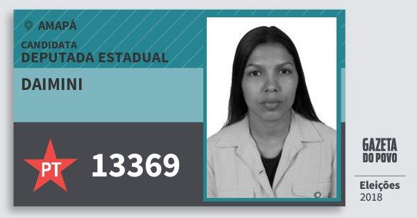 Santinho Daimini 13369 (PT) Deputada Estadual | Amapá | Eleições 2018