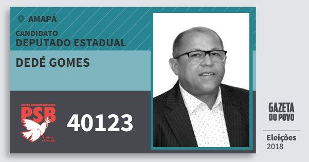 Santinho Dedé Gomes 40123 (PSB) Deputado Estadual | Amapá | Eleições 2018
