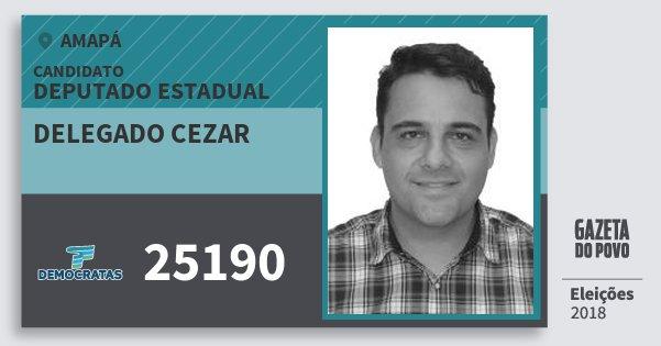Santinho Delegado Cezar 25190 (DEM) Deputado Estadual | Amapá | Eleições 2018