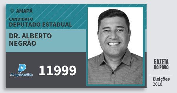 Santinho Dr. Alberto Negrão 11999 (PP) Deputado Estadual | Amapá | Eleições 2018