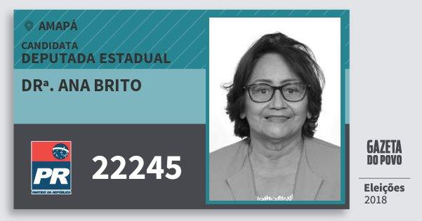 Santinho Drª. Ana Brito 22245 (PR) Deputada Estadual | Amapá | Eleições 2018