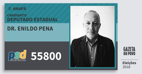 Santinho Dr. Enildo Pena 55800 (PSD) Deputado Estadual | Amapá | Eleições 2018