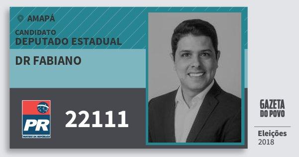 Santinho Dr Fabiano 22111 (PR) Deputado Estadual | Amapá | Eleições 2018