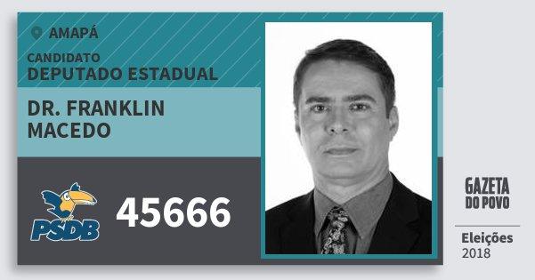 Santinho Dr. Franklin Macedo 45666 (PSDB) Deputado Estadual | Amapá | Eleições 2018