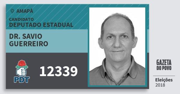Santinho Dr. Savio Guerreiro 12339 (PDT) Deputado Estadual | Amapá | Eleições 2018