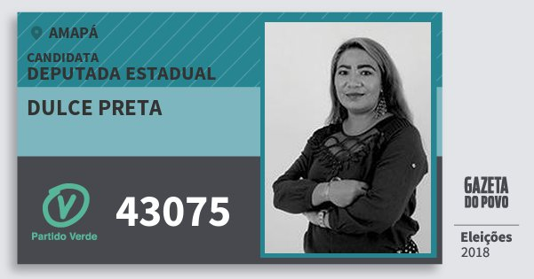 Santinho Dulce Preta 43075 (PV) Deputada Estadual | Amapá | Eleições 2018