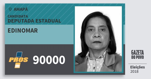 Santinho Edinomar 90000 (PROS) Deputada Estadual | Amapá | Eleições 2018