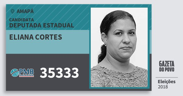 Santinho Eliana Cortes 35333 (PMB) Deputada Estadual | Amapá | Eleições 2018