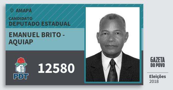 Santinho Emanuel Brito - Aquiap 12580 (PDT) Deputado Estadual | Amapá | Eleições 2018