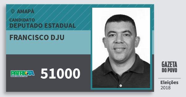 Santinho Francisco Dju 51000 (PATRI) Deputado Estadual | Amapá | Eleições 2018