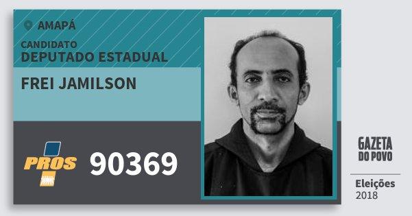 Santinho Frei Jamilson 90369 (PROS) Deputado Estadual | Amapá | Eleições 2018