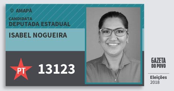 Santinho Isabel Nogueira 13123 (PT) Deputada Estadual | Amapá | Eleições 2018