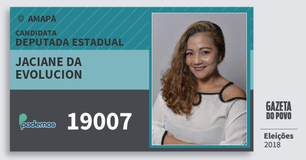 Santinho Jaciane da Evolucion 19007 (PODE) Deputada Estadual | Amapá | Eleições 2018