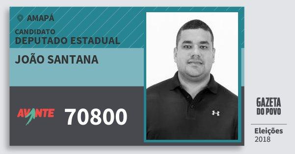 Santinho João Santana 70800 (AVANTE) Deputado Estadual | Amapá | Eleições 2018