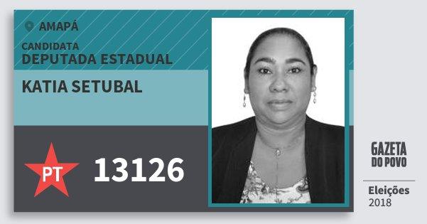 Santinho Katia Setubal 13126 (PT) Deputada Estadual | Amapá | Eleições 2018