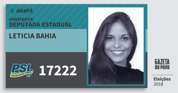 Santinho Leticia Bahia 17222 (PSL) Deputada Estadual | Amapá | Eleições 2018