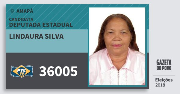 Santinho Lindaura Silva 36005 (PTC) Deputada Estadual | Amapá | Eleições 2018