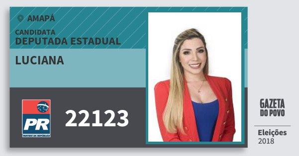 Santinho Luciana 22123 (PR) Deputada Estadual | Amapá | Eleições 2018