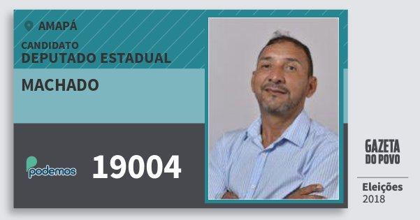 Santinho Machado 19004 (PODE) Deputado Estadual | Amapá | Eleições 2018