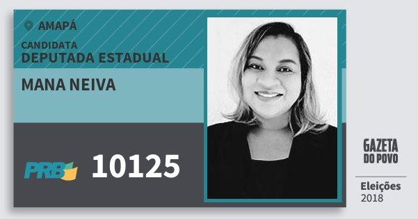 Santinho Mana Neiva 10125 (PRB) Deputada Estadual | Amapá | Eleições 2018