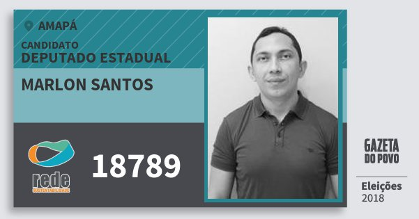 Santinho Marlon Santos 18789 (REDE) Deputado Estadual | Amapá | Eleições 2018