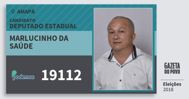 Santinho Marlucinho da Saúde 19112 (PODE) Deputado Estadual   Amapá   Eleições 2018