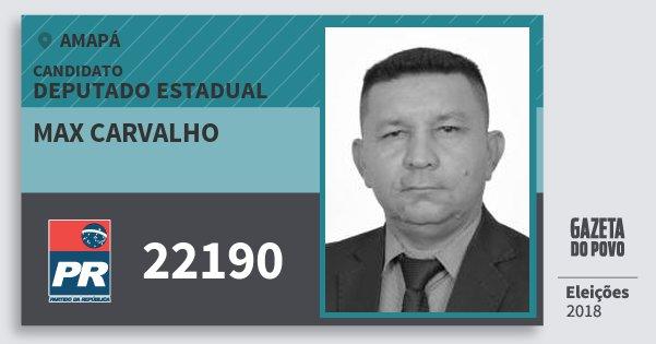 Santinho Max Carvalho 22190 (PR) Deputado Estadual | Amapá | Eleições 2018