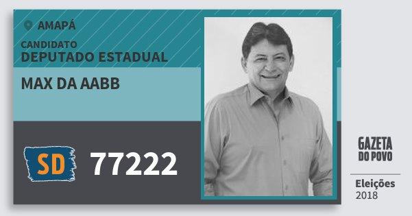 Santinho Max da Aabb 77222 (SOLIDARIEDADE) Deputado Estadual | Amapá | Eleições 2018