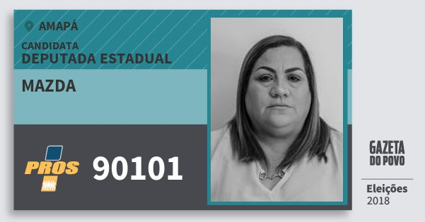 Santinho Mazda 90101 (PROS) Deputada Estadual | Amapá | Eleições 2018