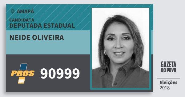 Santinho Neide Oliveira 90999 (PROS) Deputada Estadual | Amapá | Eleições 2018