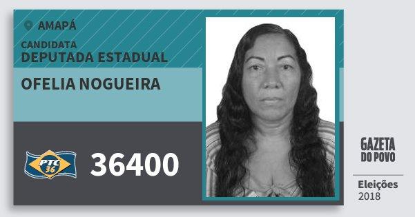 Santinho Ofelia Nogueira 36400 (PTC) Deputada Estadual | Amapá | Eleições 2018