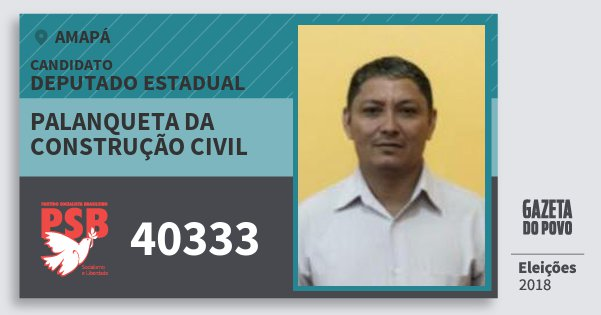 Santinho Palanqueta da Construção Civil 40333 (PSB) Deputado Estadual | Amapá | Eleições 2018