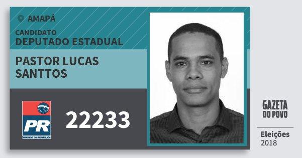 Santinho Pastor Lucas Santtos 22233 (PR) Deputado Estadual | Amapá | Eleições 2018