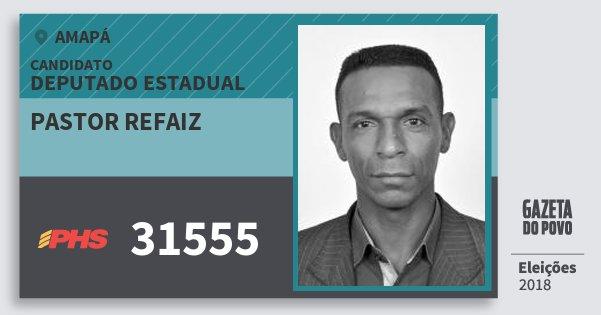 Santinho Pastor Refaiz 31555 (PHS) Deputado Estadual | Amapá | Eleições 2018